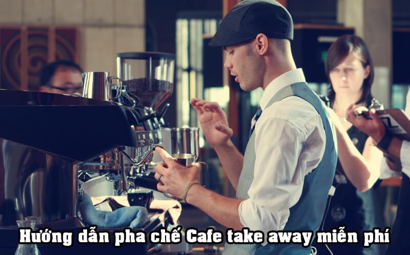 Hướng dẫn pha chế cafe take away